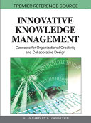 Innovative Knowledge Management  Concepts for Organizational Creativity and Collaborative Design