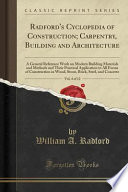 Radford's Cyclopedia of Construction; Carpentry, Building and Architecture, Vol. 4 of 12  : A General Reference Work on Modern Building Materials and Methods and Their Practical Application to All Forms of Construction in Wood, Stone, Brick, Steel, and Conc