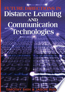 Future Directions in Distance Learning and Communication Technologies Book