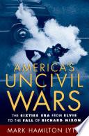 America S Uncivil Wars