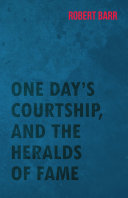 One Day's Courtship, and the Heralds of Fame Pdf/ePub eBook