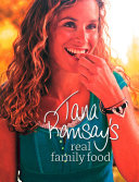 Tana Ramsay   s Real Family Food  Delicious Recipes for Everyday Occasions