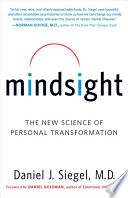 """Mindsight: The New Science of Personal Transformation"" by Daniel J. Siegel"