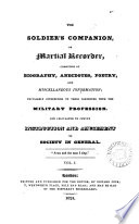 The soldier s companion  or Martial recorder  consisting of biography  anecdotes  poetry   c