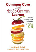 Common Core for the Not-So-Common Learner, Grades K-5