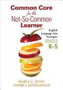Common Core for the Not-So-Common Learner, Grades K-5 Pdf/ePub eBook