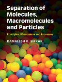 Separation of Molecules, Macromolecules and Particles