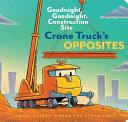 Crane Truck s Opposites Book PDF