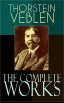 The Complete Works of Thorstein Veblen Pdf/ePub eBook