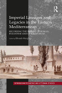 Imperial Lineages and Legacies in the Eastern Mediterranean