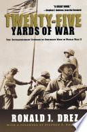 Twenty Five Yards of War