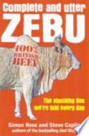 Complete and Utter Zebu