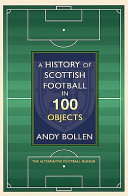 The History of Scottish Football in 100 Objects