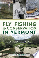 Fly Fishing   Conservation in Vermont