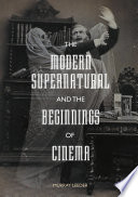 The Modern Supernatural and the Beginnings of Cinema Book PDF