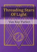 Threading Stars of Light