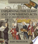 Explaining the Stamp and Townshend Acts - US History for Kids | Children's American History