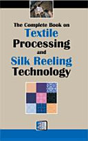 The Complete Book on Textile Processing and Silk Reeling Technology Pdf
