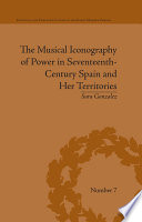 The Musical Iconography of Power in Seventeenth-Century Spain and Her Territories