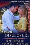 Savage Disclosure  The Nickie Savage Series  Book 3