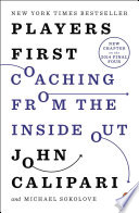 """""""Players First: Coaching from the Inside Out"""" by John Calipari, Michael Sokolove"""