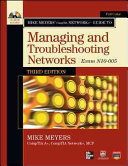 Mike Meyers    CompTIA Network  Guide to Managing and Troubleshooting Networks  3rd Edition  Exam N10 005