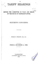 Tariff Hearings Before the Committee on Ways and Means of the House of Representatives, Sixtieth Congress