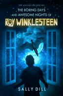 The Boring Days and Awesome Nights of Roy Winklesteen: