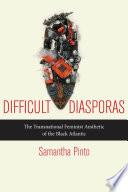 Difficult Diasporas
