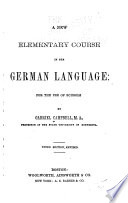 New elementary course in the German Language...