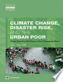 Climate Change  Disaster Risk  and the Urban Poor Book