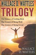 Wallace D. Wattles - Trilogy