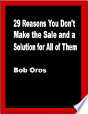 29 Reasons You Don T Make The Sale And A Solution For All Of Them