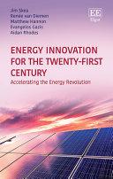 Energy innovation for the twenty-first century: accelerating the energy revolution