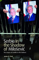 Serbia in the Shadow of Milosevic