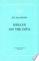 essays on the gita sri aurobindo aurobindo ghose google books essays on the gita · sri aurobindo limited preview 2000