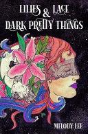 Lilies & Lace & Dark Pretty Things Pdf/ePub eBook