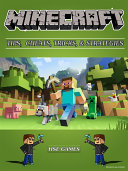Minecraft Tips, Cheats, Tricks, & Strategies