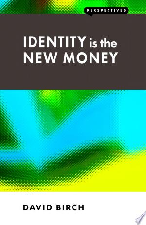 Download Identity is the New Money Free Books - Dlebooks.net