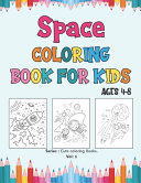 Space Coloring Book for Kids Ages 4 8