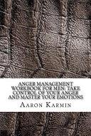 Anger Management Workbook for Men