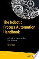 The Robotic Process Automation Handbook