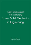 Solutions Manual to accompany Parnes Solid Mechanics in Engineering