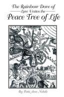 The Rainbow Dove of Love Unites the Peace Tree of Life