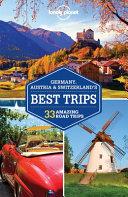 Lonely Planet Germany  Austria   Switzerland s Best Trips