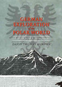 German Exploration of the Polar World