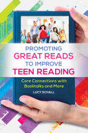 Promoting Great Reads to Improve Teen Reading  Core Connections with Booktalks and More