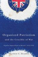 Organized Patriotism and the Crucible of War [Pdf/ePub] eBook