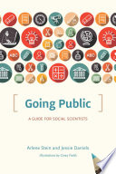 Going Public  : A Guide for Social Scientists