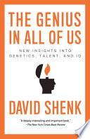 """""""The Genius in All of Us: New Insights into Genetics, Talent, and IQ"""" by David Shenk"""